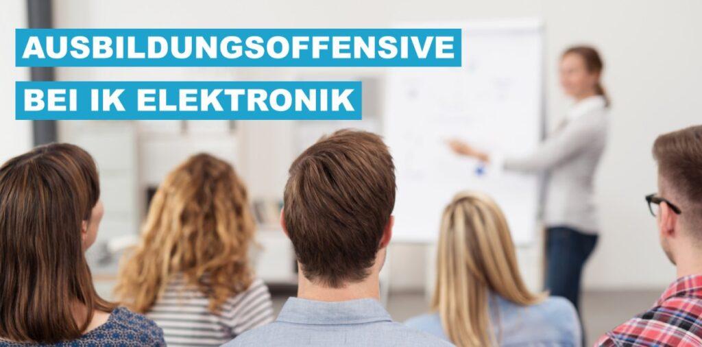 Ausbildungsoffensive bei IK Elektronik